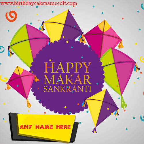 Happy Makar Sankranti Festival Wishes with Your Name